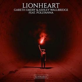 GARETH EMERY, ASHLEY WALLBRIDGE FEAT. POLLYANNA - LIONHEART